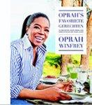 Winfrey, Oprah - Oprah's favoriete gerechten / 115 recepten voor heerlijke gerechten en een goed leven