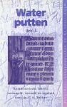 Tukker, Dr.C.A. - Water putten. Deel I. Kerkhistorische teksten verzameld, vertaald en ingeleid door dr.C.A. Tukker.