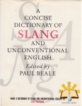 Paul Beale - A concise dictionary of Slang and unconventional english