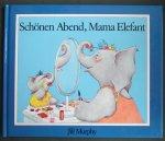 Murphy, Jill - Schonen Abend, Mama Elefant (olifant elephant)