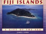 Siers, James - Fiji Islands: A Gift of the Sea