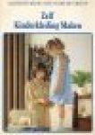 Kroon-Albers, H. C. M. - eindredactie - Zelf kinderkleding maken - Creatief bezig zijn voor de vrouw