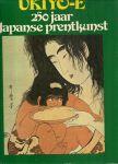 Neuer, Roni/Libertson, Herbert/Yoshida, Susugu - UKIYO-E, 250 jaar Japanse prentkunst