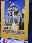 Baer, Morley; Pomada, Elizabeth; Larsen, Michael - Painted Ladies; San Francisco's resplendent victorians