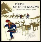 Ernst Manker - PEOPLE OF EIGHT SEASONS - The Story of the Lapps