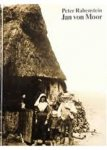 Rabenstein, Peter en Fritz Westphan (Tekst) - Jan von Moor. Ein Heimatbuch vom Teufelsmoor