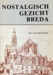 Dongen, Ad van. - Nostalgisch gezicht Breda.