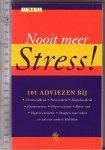 Mix Media - Nooit  meer stress, 101 adviezen bij: vermoeidheid, nervositeit, slapeloosheid, examenvrees, depressieviteit, burn-out, hyperventilatie enz
