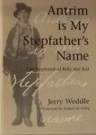 Weddle, Jerry. - Antrim is my Stepfather's Name / The Boyhood of Billy the Kid