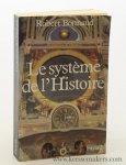 Bonnaud, Robert. - Le système de l'histoire.