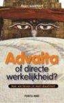 Goedhart, Daan - Advaita of directe werkelijkheid? / hoe we leven in non-dualiteit