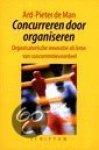 Man, A-.P. de - Concurreren door organiseren   Organisatorische innovatie als bron van concurrentievoordeel