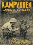Julien, Dr. Paul - Kampvuren langs de evenaar, herinneringen aan tien jaar anthropologisch onderzoek in West- en Centraal Afrika