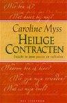 Myss, C. - Heilige contracten / inzicht in jouw passies en valkuilen
