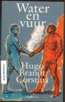 BRANDT CORSTIUS, HUGO - Water en Vuur.