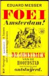 Messer, Eduard - - foei Amsterdam !