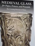 WHITEHOUSE, David - MEDIEVAL GLASS for Popes, Princes, and Peasants