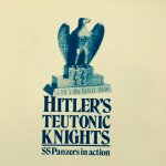 Quarrie, Bruce. - Hitler's Teutonic Knights. SS Panzers in Action.