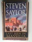 Saylor, Steven - Last seen in Massilia, A novel of ancient Rome