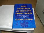 SMITH, ELSDON C. - NEW  DICTIONARY  OF  AMERICAN  FAMILY  NAMES