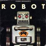 Pierre Boogaerts - Robot: Robots et Autres Fusees D'avant La Lune.