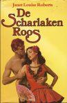 Roberts, Janet Louise - DE SCHARLAKEN ROOS