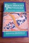 SHONFIELD, ZUZANNA - The Precariously Privileged. A Professional Family in Victorian London