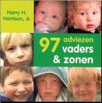 HARRISON,HARRY.H.Jr....met illustraties van Marjolein Krijger - 97 adviezen Vaders & zonen * Een jochie nog...Op het sportveld...Kalverliefdes & Jongen wordt man