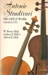 Hill, W. H. (ds1324) - Antonio Stradivari / His Life and Work