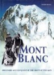 Ardito, Stefano - Mont Blanc Discovery and conquest of the giant of the Alps