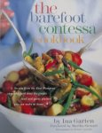 Garten, Ina. - The Barefoot Contessa Cookbook / Secrets from the East Hampton Specialty Food Store for Simple Food and Party Platters You Can Make at Home
