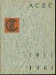 Broeck, R. de, Association Coop�rative Z�landaise de Carbonisation - Aczc: Association Cooperative Zelandaise De Carbonisation G.a., 1911-1961 Sluiskil