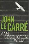 Le Carre, John - Aangeschoten wild.  (A Most Wanted Man)