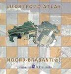 M. Kuiper - Luchtfoto Atlas / Noord-Brabant West