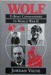 Vause, J. - Wolf. U-Boat Commanders in World War II