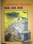 Macphail, Catherine - Run, Zan, run