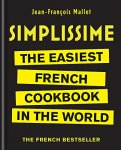 Jean François Mallet - Simplissime The Easiest French Cookbook in the world