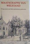 HAMOEN, Gijsbert  en DIJK, Janet van - Maatschappij van Welstand. 175 jaar steun aan kleine protestantse gemeenten