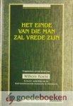 Koele, Willem - Het einde van die man zal vrede zijn *nieuw* - laatste exemplaar! --- Fragmenten uit het leven van Willem Koele, in leven ouderling van de Oud Gereformeerde Gemeente te Oldebroek