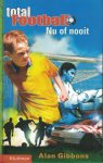Gibbons, Alan - Total Football - Nu of Nooit