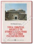 Cezar, Mustafa - Typical Commercial Buildings of the Ottoman Classical Period and the Ottoman Construction System