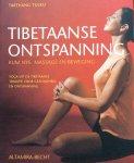 Tulku, Tarthang - Tibetaanse ontspanning / Kum Nye: massage en beweging; yoga uit de Tibetaanse traditie voor gezondheid en ontspanning