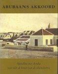 Alofs, Luc, Wim Rutgers en Henny E. Coomans [red.] - Arubaans akkoord; Opstellen over Aruba van voor de komst van de olieindustrie