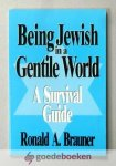Brauner, Ronald A. - Being Jewish in a Gentile World --- A Survival Guide