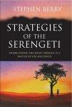 Berry, Stephen - Strategieën van de Serengeti / wat het bedrijfsleven kan leren van de dieren van de savanne