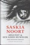 Noort ( Bergen 13 april 1967), Saskia - Afgunst & Een goed huwelijk - Twee spannende verhalen