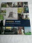 Vesters, P.H.C. / Verschoor, J. - Wieken, wind en weidevogels. Molens in het Utrechts Landschap