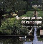 Jones, Louisa  photographies de  Mayer Joëlle Caroline et Le Scanff Gilles - Nouveaux jardins de campagne