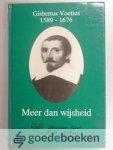 Roodbeen, J. - Gisbertus Voetius 1589-1676. Meer dan wijsheid