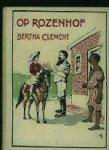 Clément, Bertha - Op Rozenhof. Een verhaal voor jonge meisjes